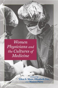 Book cover from Women Physicians and the Cultures of Medicine